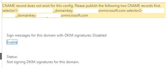 In The Protection Screen Click On Dkim And Highlight Your External Domain Enable You Will Get An Error Message That CNAME Records Required Are